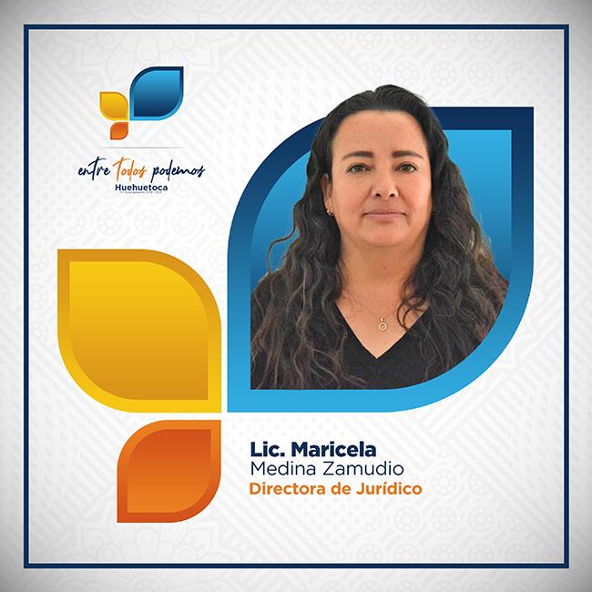 Lic. Maricela Medina Zamudio Directora de Jurídico