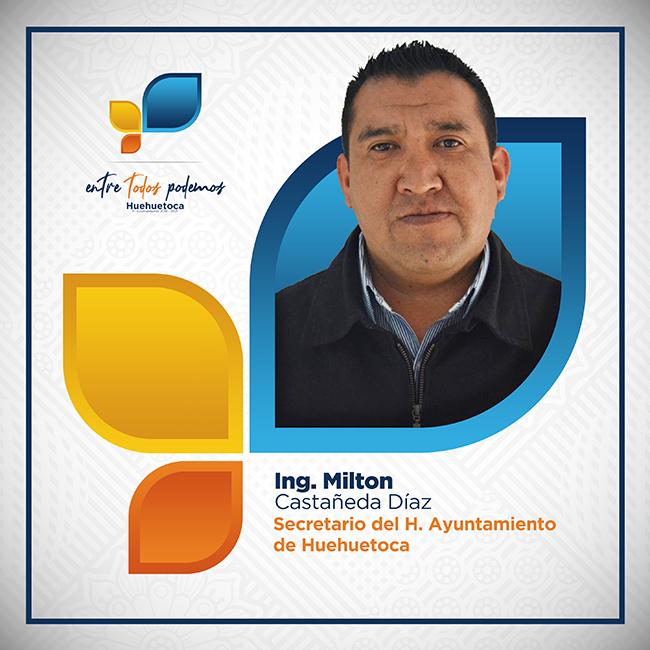 Ing. Milton Castañeda Díaz - Secretario del H. Ayuntamiento de Huehuetoca