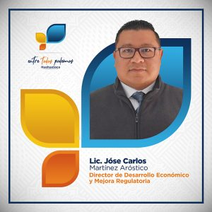 Lic. Jóse Carlos Martínez Aróstico - Director de Desarrollo Económico y Mejora Regulatoria