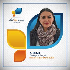 C. Mabel Ortega Villegas Directora del IMCUFIDEH