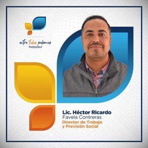 Lic. Hector Ricardo Favela Contreras Director de Trabajo y Prevención Social